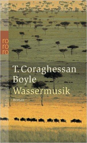 T C Boyle - Wassermusik